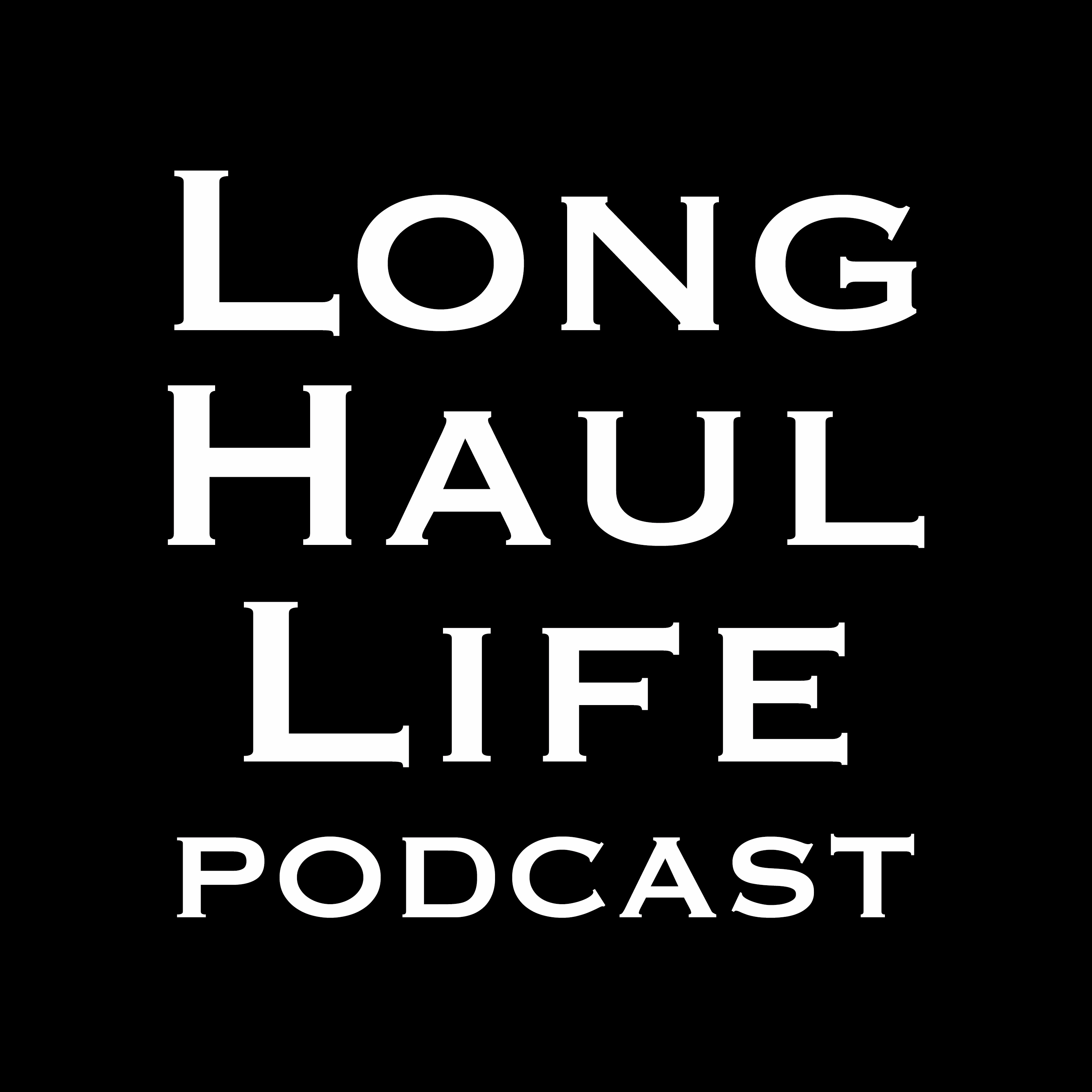 The Long Haul Life Podcast